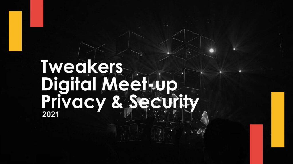 Tweakers Digital Meet-up Privacy & Security